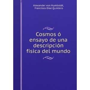 del mundo Francisco Díaz Quintero Alexander von Humboldt Books
