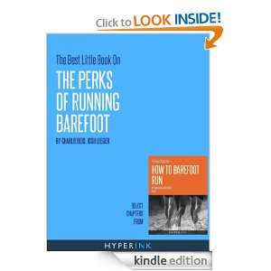 The Best Little Book On The Perks Of Running Barefoot: Josh Leeger