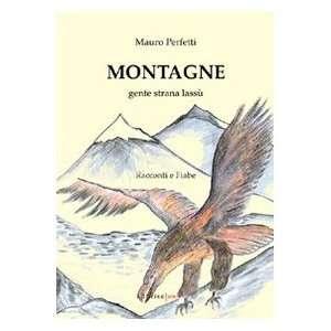Montagne. Gente strana lassù (9788861783522) Mauro Perfetti Books