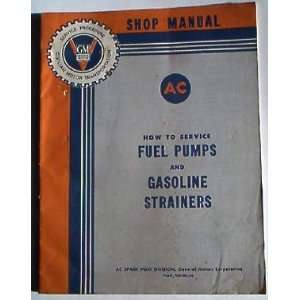 to Service Fuel Pumps and Gasoline Strainers General Motors Books