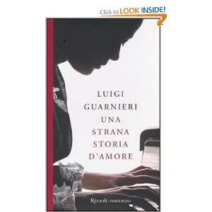 com Una strana storia damore (9788817043205) Luigi Guarnieri Books