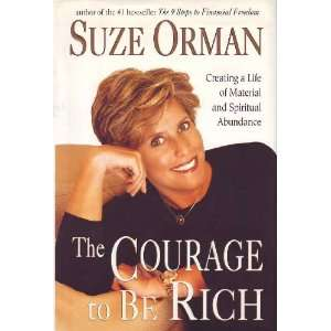 Courage to Be Rich  Creating a Life of Mate Suze Orman Books