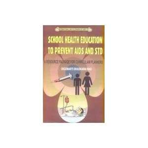School Health Education to Prevent AIDS and STD ; A