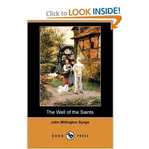 the Saints (Dodo Press) (9781406566819) John Millington Synge Books