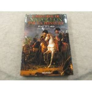 LHistoire de Napoleon par la peinture (French Edition