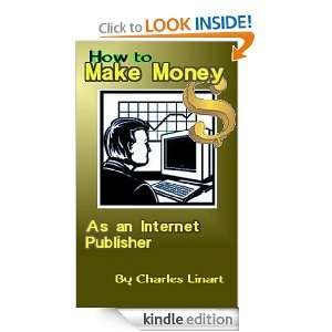 How to Make Money as an Internet Publisher Charles Linart
