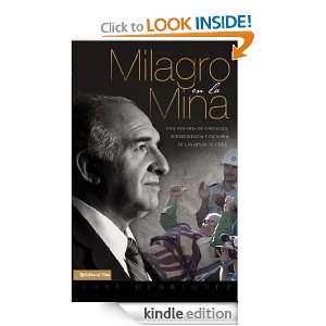 Milagro en la mina: Un hombre que sobrevivio por su fortaleza y su fe