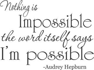Nothing is impossible Audrey Hepburn Vinyl Wall Decal Sticker