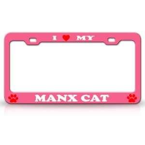 I LOVE MY MANX Cat Pet Animal High Quality STEEL /METAL