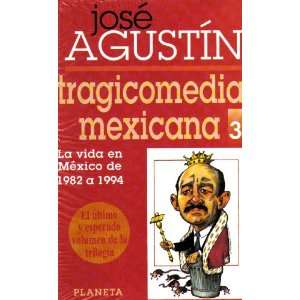 La Vida En Mexico De 1982 1994 (Tragicomedia Mexicana, 3