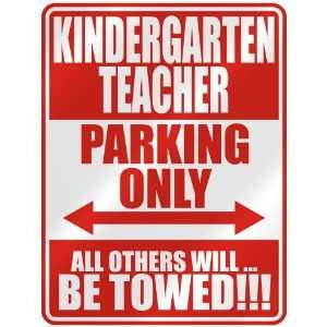 KINDERGARTEN TEACHER PARKING ONLY  PARKING SIGN OCCUPATIONS