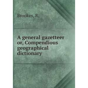or, Compendious geographical dictionary. no.22 v.1 R. Brookes Books