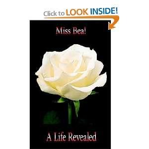 A Life Revealed (9781425903640) Miss Bea Books