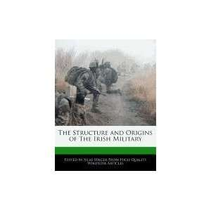 and Origins of The Irish Military (9781241725037): Silas Singer: Books