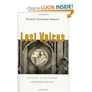 Lost Voices Central Asian Women Confronting Transition Yvonne