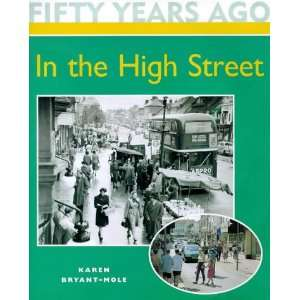 Street Pb (Fifty Years Ago) (9780750225793) Karen Bryant Mole Books