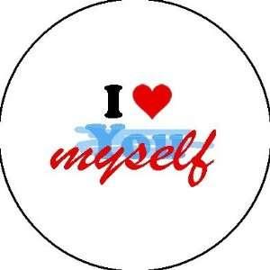 1 Button / Pin / Badge I Love Myself # 2   Positive