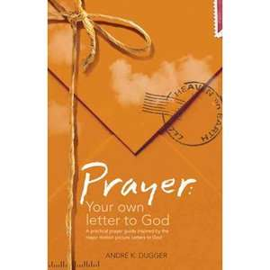 Prayer Your Own Letter to God A Practical Prayer Guide