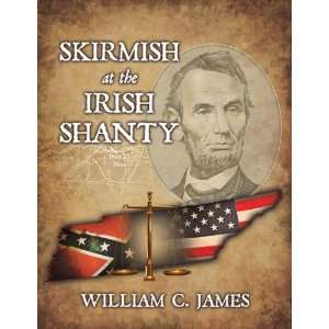 Skirmish at the Irish Shanty Hardcover (9780741465139