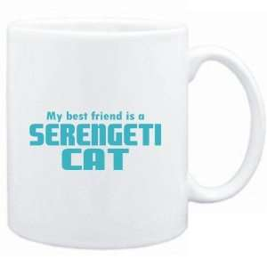 Mug White  MY BEST FRIEND IS a Serengeti  Cats
