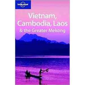Lonely Planet Vietnam Cambodia Laos & the Greater Mekong