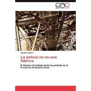policía no es una fábrica: El tiempo del trabajo entre los policías