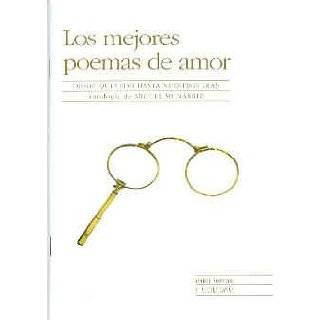 Los mejores poemas de amor/ The Best Love Poems: Desde Quevedo hasta