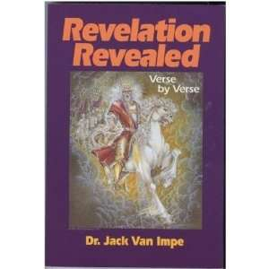Revelation Revealed Verse By Verse Part 4: dr. jack van
