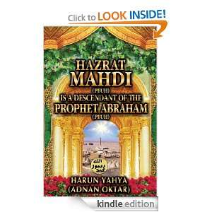 Hazrat Mahdi is a Descendant of the Prophet Abraham: Harun Yahya