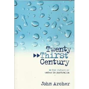 The Future of Water in Australia (9780646445359): John Archer: Books