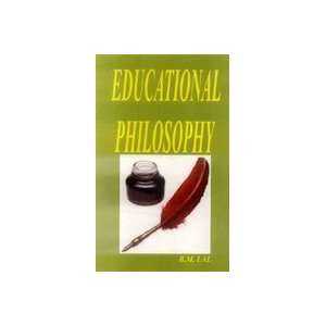 Educational Philosophy (9788189645168) B.M. Lal Books
