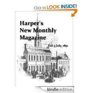 Harpers New Monthly Magazine Vol. 3 July, 1851: Harper Brothers