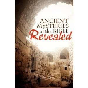 Ancient Mysteries of the Bible Revealed (9781600349348