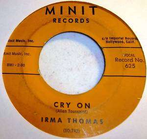 Irma Thomas Cry On/Girl Needs Boy~MINIT~7 Allen Toussaint