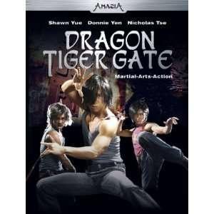 Dragon Tiger Gate  Donnie Yen, Nicholas Tse, Shawn Yue