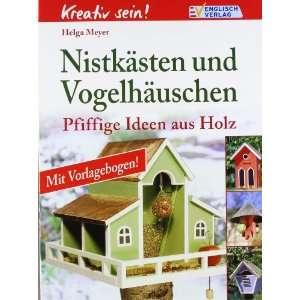 Pfiffige Ideen aus Holz  Helga Meyer Bücher