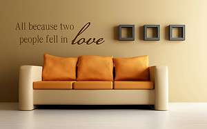 All Because Two People Fell In Love Vinyl Wall Art Decal