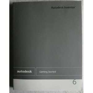 Autodesk Inventor 6: Getting Started: Dan Banach, Travis
