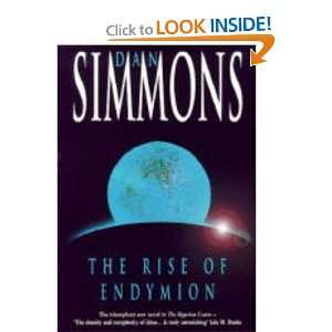 The Rise of Endymion: Dan Simmons: 9780747221029:  Books