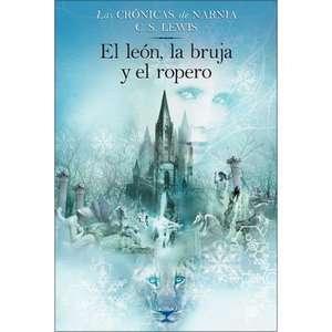 El Leon, la Bruja y el Ropero, Lewis, C. S.: Childrens Books