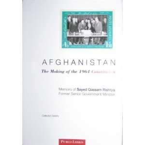 Afghanistan   the Making of the 1964 Constitution: Afghanistan