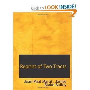 Two Tracts (9781113353870): James Blake Bailey, Jean Paul Marat: Books