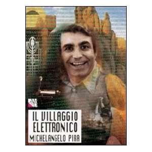 Il villaggio elettronico (9788886799249) Michelangelo Pira Books