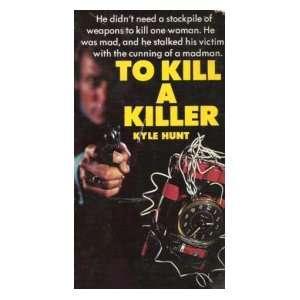 kill a Killer (A Random House mystery): Kyle Hunt, John Creasey: Books