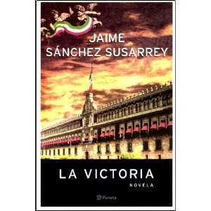 La Victoria (Spanish Edition) (9789703704699) Jaime Sanchez