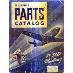 North American Aviation P 51 D Aircraft Preliminary Parts