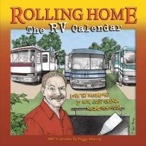 Rolling Home 2007 Calendar The RV Calendar (9781416212416) Books