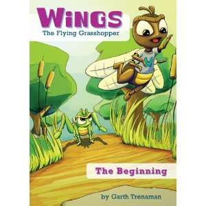 Wings the Flying Grasshopper (9781604627763): Garth