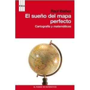 SUE¥O DEL MAPA PERFECTO, EL (9788490060834) RAUL IBA¥EZ