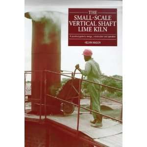 The Small Scale Vertical Shaft Lime Kiln A Practical Guide to Design